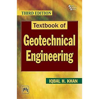 Textbook of Geotechnical Engineering by Iqbal Hussain Khan - 97881203