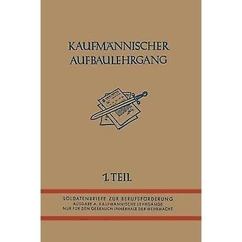 Kaufmannischer Aufbaulehrgang I. Teil por Alemanha Oberkommando der Wehrmacht