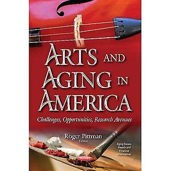 Arts & aldring i Amerika: udfordringer, muligheder, forskning veje (Aging spørgsmål, sundhed og finansielle alternativer)