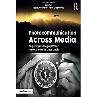 Photocommunication över Media: Början fotografi för massmedia proffs