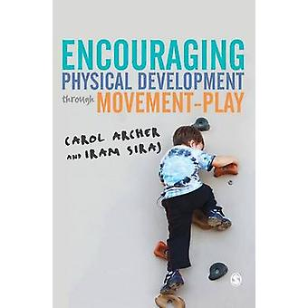 Encouraging Physical Development Through MovementPlay by Archer & Carol