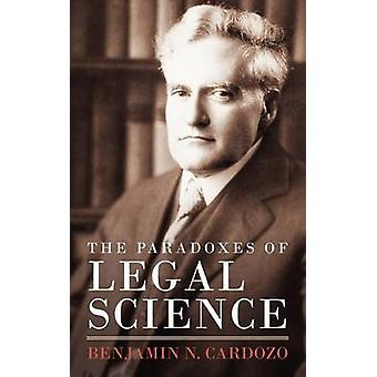 The Paradoxes of Legal Science by Cardozo & Benjamin N.