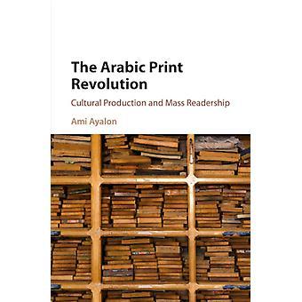 Arabic Print Revolution by Ami Ayalon