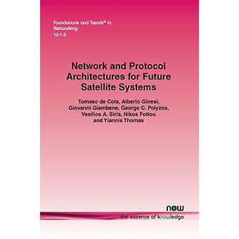 Network and Protocol Architectures for Future Satellite Systems by de Cola & Tomaso