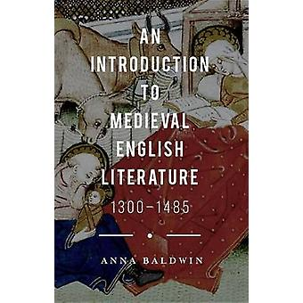 An Introduction to Medieval English Literature by Baldwin & Anna