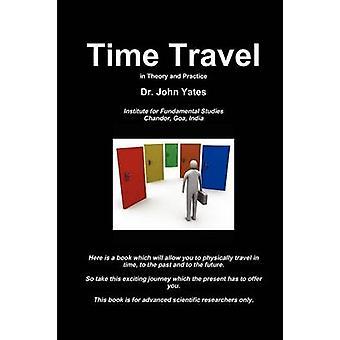 Viaggio nel tempo nella teoria e nella pratica di Yates & John