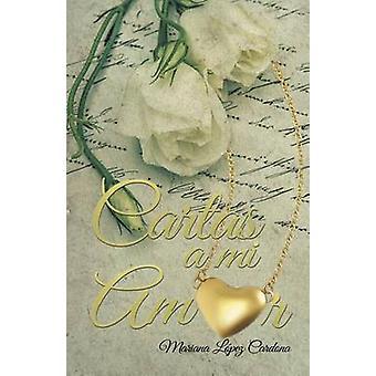 Cartas a mi amor by Cardona & Mariana Lpez