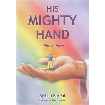 His Mighty Hand by Bardal & Lou