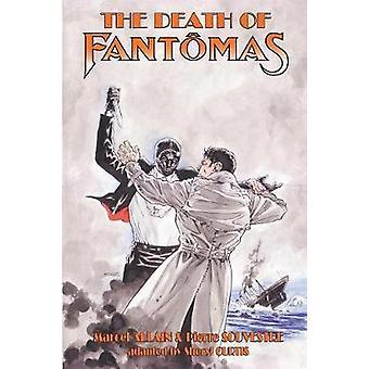 The Death of Fantomas by Souvestre & Pierre