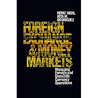 Foreign Exchange and Money Markets Managing Foreign and Domestic Currency Operations by Riehl & Heinz