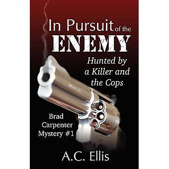 In Pursuit of the Enemy by Ellis & A. C.