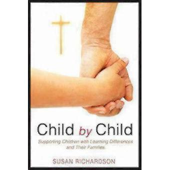 Child by Child Supporting Children with Learning Differences and Their Families by Richardson & Susan