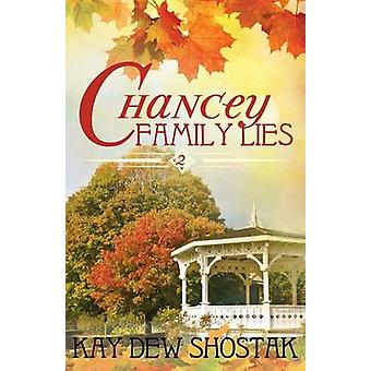 Chancey Family Lies by Shostak & Kay Dew