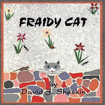 Fraidy Cat by Sheskin & David J.
