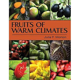 Fruits of Warm Climates by Morton & Julia F.