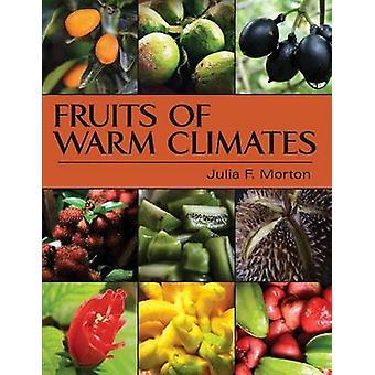 Fruits of Warm Climates by Morton & Julia F.