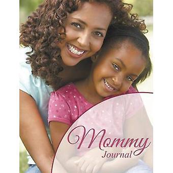 Mommy Journal by Publishing LLC & Speedy