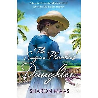 The Sugar Planters Daughter by Maas & Sharon
