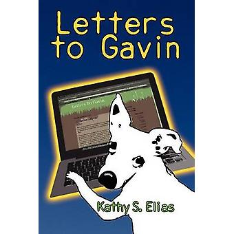 Letters to Gavin by Elias & Kathy S
