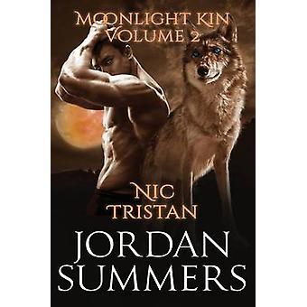 Moonlight Kin Vol. 2 by Summers & Jordan