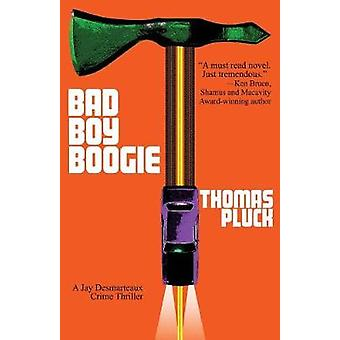 Bad Boy Boogie by Pluck & Thomas
