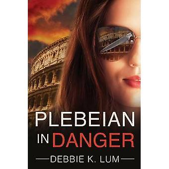 Plebeian In Danger by Lum & Debbie K.
