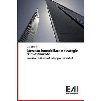 Mercato Immobiliare E Strategie DInvestimento by Consiglio Luca