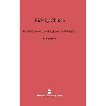 Risk by Choice by Viscusi & W. Kip