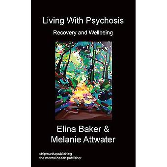 Living With Psychosis  Recovery and Wellbeing by Baker & Elina