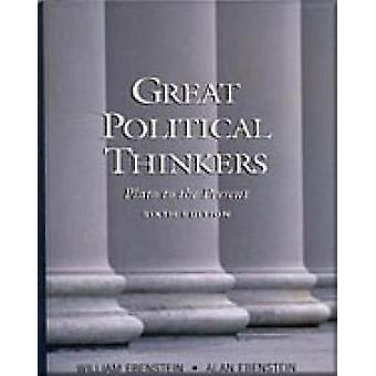 Great Political Thinkers  From Plato to the Present by Alan Ebenstein