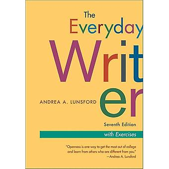 The Everyday Writer Exercise Version by Lunsford & Andrea A.