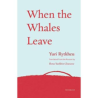 When the Whales Leave by Yui Rytkheu