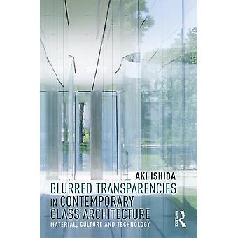 Blurred Transparencies in Contemporary Glass Architecture by Aki Ishida