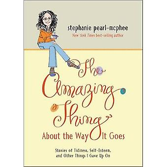 The Amazing Thing about the Way It Goes by Stephanie Pearl-McPhee - 9