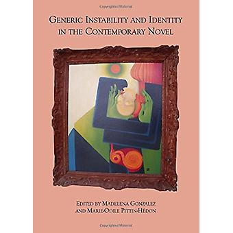 Generic Instability and Identity in the Contemporary Novel by Madelen