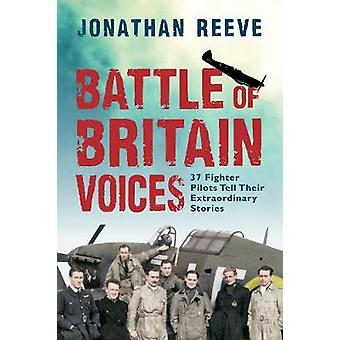 Battle of Britain Voices - 37 Fighter Pilots Tell Their Extraordinary