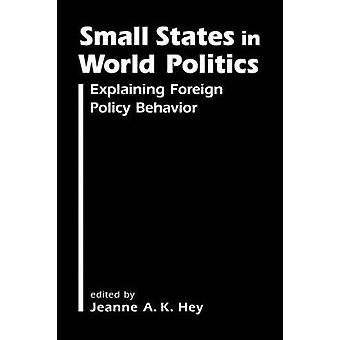 Small States in World Politics - Explaining Foreign Policy Behavior by