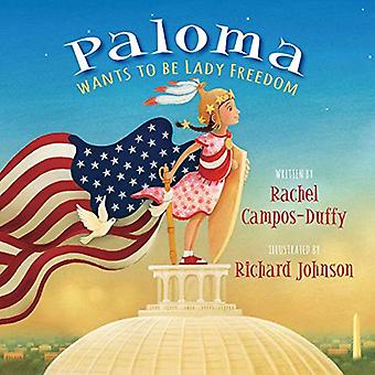 Paloma Wants to be Lady Freedom by Rachel Campos-Duffy - 978162157970