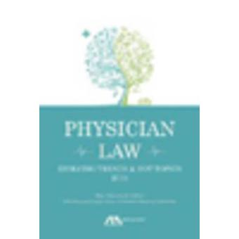 Physician Law - Evolving Trends and Hot Topics - 2015 by Wes M. Clevela