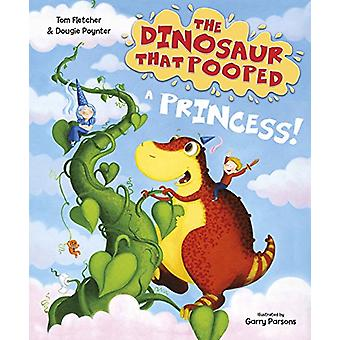The Dinosaur that Pooped a Princess by Garry Parsons - 9781782955429