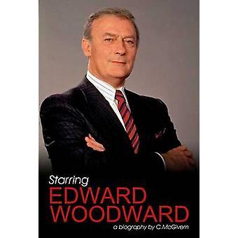 Starring Edward Woodward by Carolyn McGivern - 9781905764235 Book