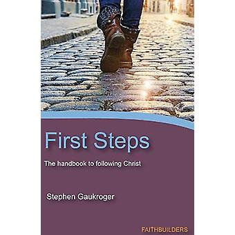 First Steps - The Handbook to Following Christ by Stephen Gaukroger -