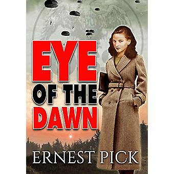 Eye of the Dawn by Ernest Pick - 9781999662394 Book