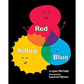 Red Yellow Blue by Lysa Mullady - 9781433830303 Book