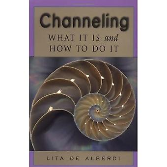 Channeling: Wat het Is en hoe het te doen