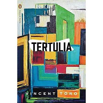 Tertulia by Vincent Toro - 9780143135340 Book