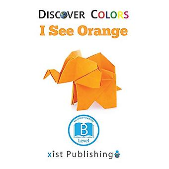 I See Orange by Xist Publishing - 9781532410154 Book