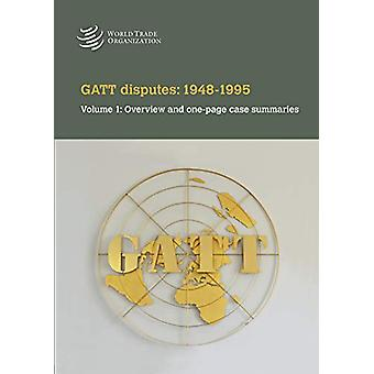 GATT Disputes - 1948-1995 - Volume 1 - Overview and One-Page Case Summar