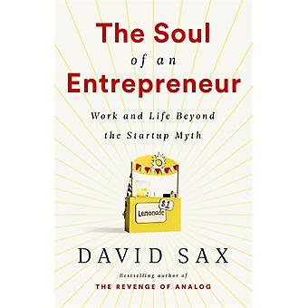 The Soul of an Entrepreneur by David Sax