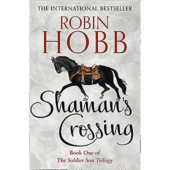 Shaman's Crossing (The Soldier Son Trilogy - Book 1) by Robin Hobb -